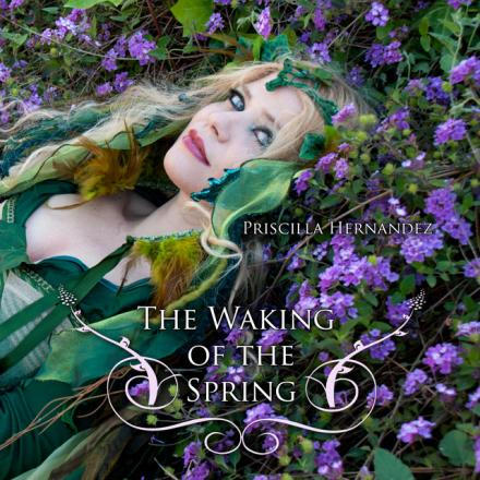 Priscilla Hernandez  The Waking of the Spring