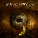 Nothing is done until It's Done by Priscilla Hernandez